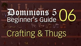 Dominions 5 Beginner's Guide 06 ~ Crafting & Thugs