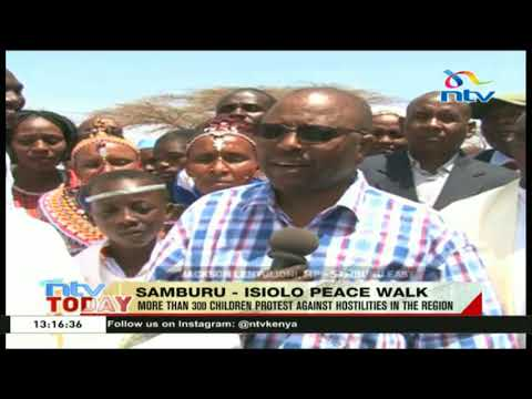 More than 300 children protest against hostilities in Samburu - Isiolo region