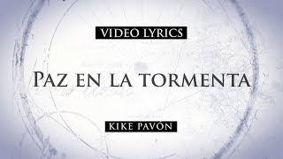 Kike Pavón - Paz En la Tormenta Ft. Renan Carias (Video Lyrics)