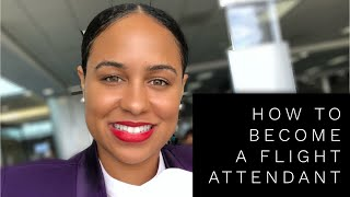 HOW TO BECOME A FLIGHT ATTENDANT | Which Airline? Application & Interviews