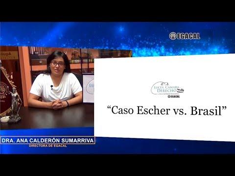 Programa 74 - Caso Escher vs Brasil - Luces Cámara Derecho - EGACAL