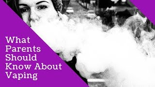 Teen Vaping: What Every Parent Should Know