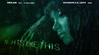 Kehlani Nights Like This Feat Ty Dolla $ign Snakehips  B Lewis Remix