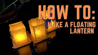 How to make a Floating Lantern
