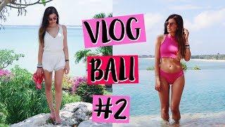 SONO IN PARADISO!! VLOG BALI #2 | Vanessa Ziletti | Kholo.pk