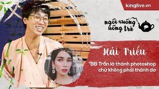"""KINGLIVE   Hải Triều: """"BB Trần là thánh photoshop chứ không phải thánh dơ"""""""
