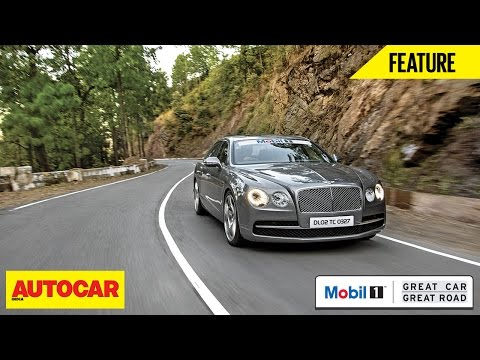 Mobil 1 Presents Great Car Great Roads | Bentley Flying Spur W12 | Autocar India