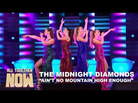 The Midnight Diamonds - Ain't No Mountain High Enough - All Together Now