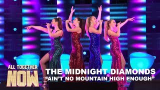 All Together Now: The Midnight Diamonds - Ain't No Mountain High Enough