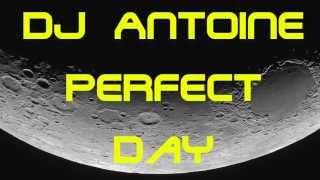 DJ Antoine - Perfect Day (Remix by MoOonVibez)