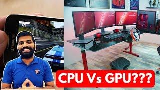 CPUvsGPU?GraphicsProcessingUnit...WhatstheDeal?