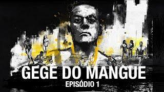 Gegê do Mangue | PCC - Primeiro Cartel da Capital - 2ª temporada - Episódio 1