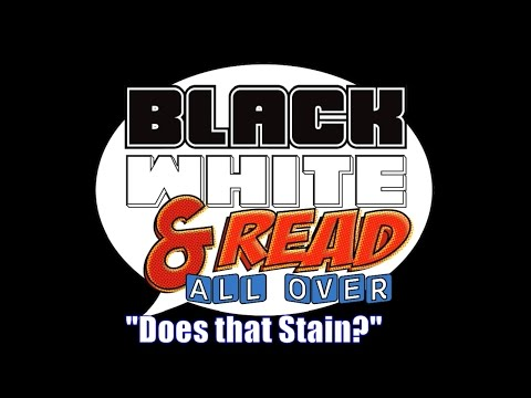 """Black, White & Read All Over S3 Ep 140 - """"Does That Stain?"""""""