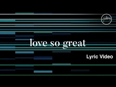 Love So Great - Youtube Lyric Video