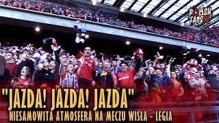 """""""JAZDA! JAZDA! JAZDA"""" - Niesamowita Atmosfera Na Meczu Wisła - Legia (31.03.2019 R.)"""