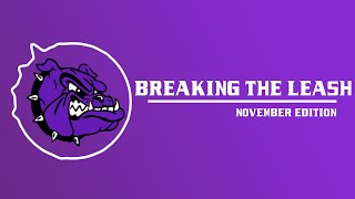Breaking The Leash | November Edition