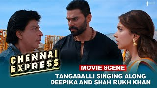 Tangaballi Singing Along Deepika And Shah Rukh Khan  | Movie Scene | Chennai Express