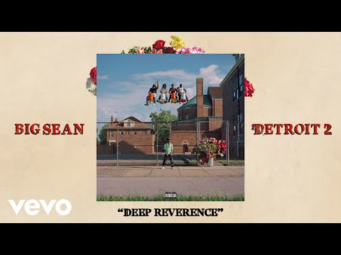 Big Sean – Deep Reverence (Audio) ft. Nipsey Hussle