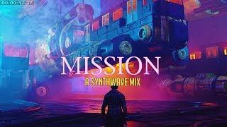 'MISSION' | Best of Synthwave And Retro Electro Music Mix