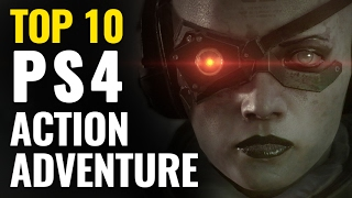 Top 10 Best Action-Adventure Games on PS4