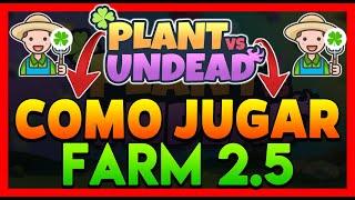 Plant Vs Undead Farm 2.5 Gameplay 🤑 Plants Vs Undead Como Jugar Y Empezar 🔥 Modo Granjero Tutorial ✅