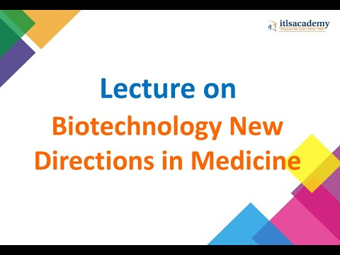 Biotechnology new directions in medicine