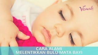 Cara Alami Melentikkan Bulu Mata Bayi