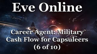 Eve Online - Career Agent: Military - Cash Flow for Capsuleers (6 of 10)