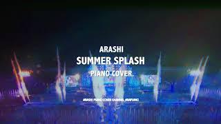 嵐 Summer Splash! ピアノver.(耳コピ): 아라시 Summer Splash! 피아노 커버