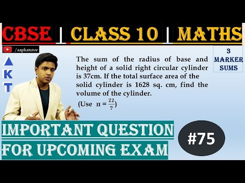 #75 | 3 Marker | CBSE | Class X | The sum of the radius of base and height of a solid right circular cylinder is 37cm. If the total surface area of 	the solid cylinder is 1628 sq. cm, find the volume of the cylinder. (Use  π = 22/7)