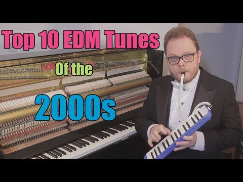 Top 10 Electronic Dance Music of the 2000s