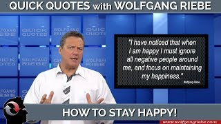How to Stay Happy: Quick Quotes with Wolfgang Riebe