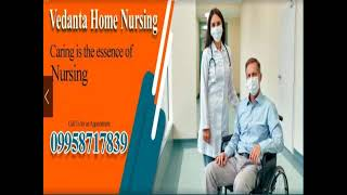 Get Vedanta Home Nursing Service in Patna and Danapur with Doctor