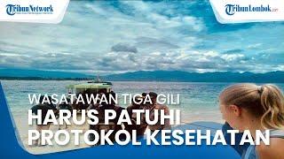 Wisatawan Tiga Gili Lombok Utara Harus Patuhi Protokol Kesehatan