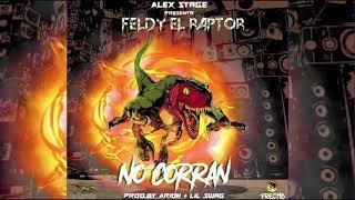 Feldy El Raptor - No Corran