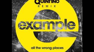 Example -  All The Wrong Places (Quintino Remix)