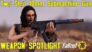 Fallout 76: Weapon Spotlights: Two Shot 10mm Submachine Gun