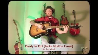 Ready to Roll by Blake Shelton Acoustic Cover