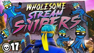 WHOLESOME STREAM SNIPERS!? 17 ELIMS