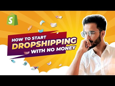 How to Start Dropshipping With No Money   Complete Dropshipping Course