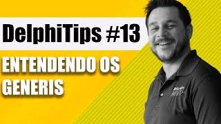 Delphi Tips #13 - Como usar Generics no Delphi