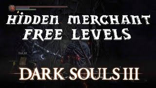 Dark Souls 3 Tips | Hidden Merchant and Free Levels Guide
