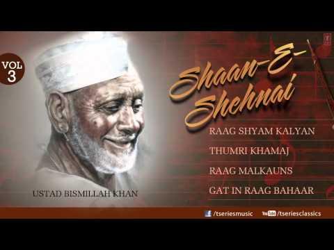 shaan E sehnaai -Shehnai Instrumental (Full Song Jukebox) - Ustad Bismillah Khan