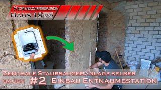 Zentrale Staubsaugeranlage einfach selber bauen - #2 - Einbau Entnahmestation Saugschlauch