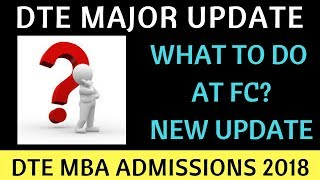 What to do at Facilitation Center and Know about the Updated PDF. DTE MBA Admissions 2018