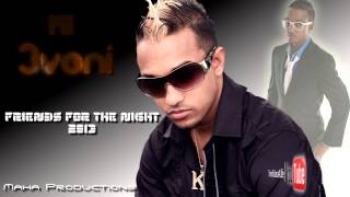 KI 3VENI - Friends For The Night ( 2013 Chutney Soca ) Brand new release