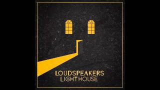 LOUDspeakers - In This World (HQ)