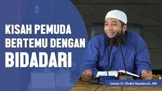 Gambar cover Kisah pemuda yang bertemu dengan bidadari, Ustadz DR Khalid Basalamah, MA