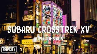 Hobo Johnson   Subaru Crosstrek XV (Lyrics)