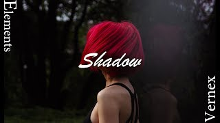 Vernex - Shadow    ELEMENTS (Official Lyric Video)